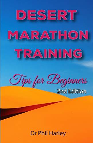 9781522959106: Desert Marathon Training - ultramarathon tips for beginners, 2nd edition: Preparation for the Marathon des Sables