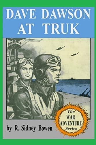 9781522959519: Dave Dawson at Truk (The War Adventure Series) (Volume 15)