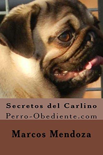 9781522959595: Secretos del Carlino: Perro-Obediente.com