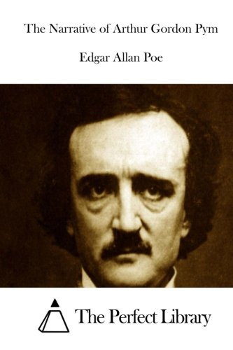 9781522961345: The Narrative of Arthur Gordon Pym (Perfect Library)