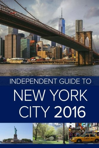 9781522961789: The Independent Guide to New York City 2016