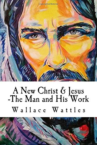 9781522961895: A New Christ and Jesus, The Man and His work