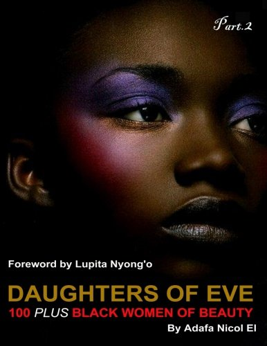 9781522962144: Daughters of Eve: 100 + Black Women of Beauty (Part Two)