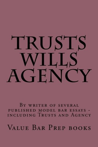 9781522962380: Trusts Wills Agency: By writer of published of several model bar essays including Trusts and Agency