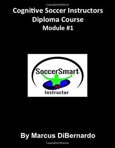 9781522963011: Cognitive Soccer Instructors Diploma Course: Module #1 (Volume 1)