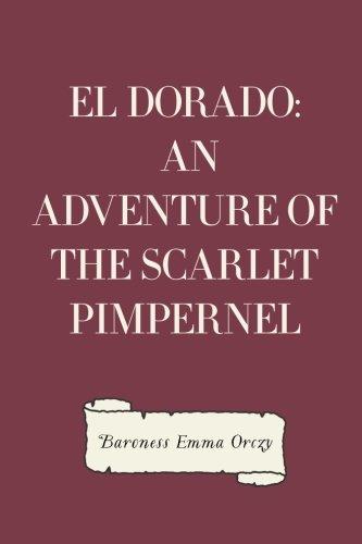 9781522963226: El Dorado: An Adventure of the Scarlet Pimpernel