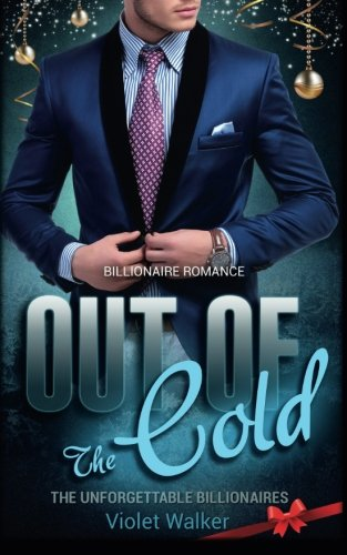 9781522963349: Billionaire Romance: Out of The Cold ((Young Adult Rich Alpha Male Billionaire Romance) (Billionaire Christmas Story Book 1)) (Volume 1)