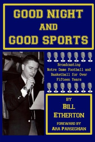 9781522964377: Good Night and Good Sports: Broadcasting Notre Dame Football and Basketball for Over Fifteen Years