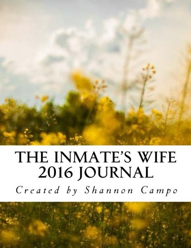 9781522964582: The Inmate's Wife 2016 Daily Journal