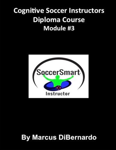 9781522965602: Cognitive Soccer Instructors Diploma Course: Module #3 (Volume 3)