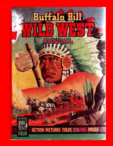9781522965657: Buffalo Bill Wild West Annual: Stories and Comics -- Over 185 Pages - The 1952 Western Annual - All Stories - No Ads