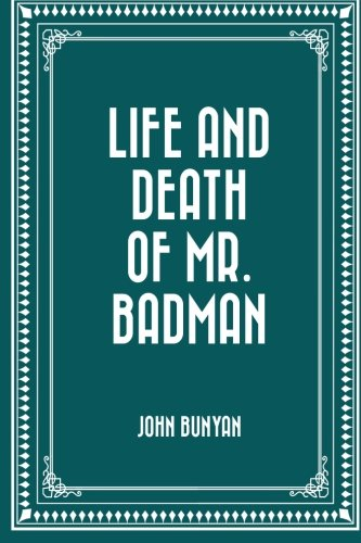 9781522965787: Life and Death of Mr. Badman