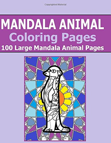 9781522966180: Mandala Animal Coloring Pages: 100 Large Mandala Animals - Jumbo Size Book - Fun for all Ages - Adults and Kids can Relax while coloring a ... Animals and Mandalas on Coloring Pages
