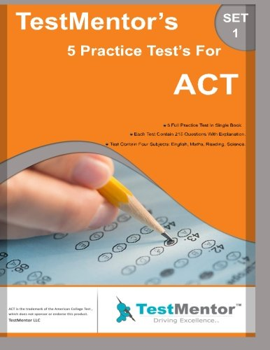 9781522967972: Test-Mentor's 5 Practice Test's for ACT Set-1: Test-Mentor's 5 Practice Test's for ACT Set-1