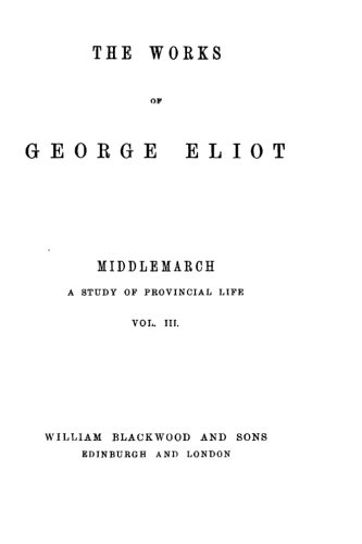 The Works of George Eliot - Middlemarch,: Eliot, George