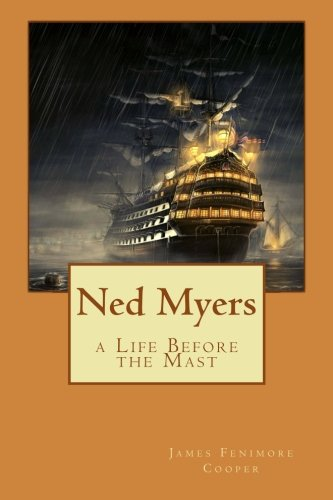 9781522968757: Ned Myers: a Life Before the Mast