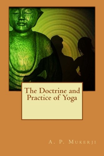 9781522968900: The Doctrine and Practice of Yoga