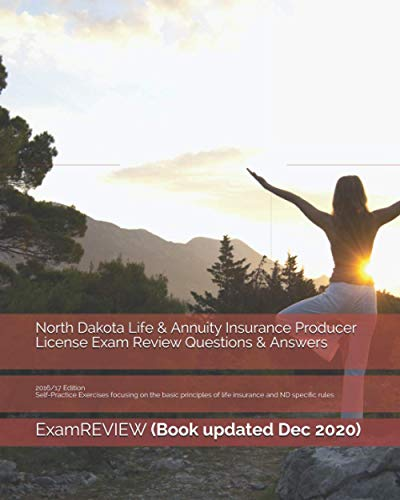 9781522970002: North Dakota Life & Annuity Insurance Producer License Exam Review Questions & Answers 2016/17 Edition: Self-Practice Exercises focusing on the basic principles of life insurance and ND specific rules