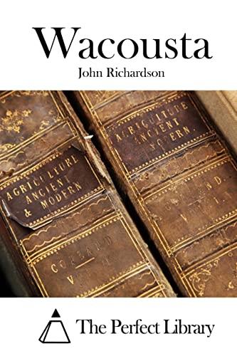 9781522971450: Wacousta (Perfect Library)
