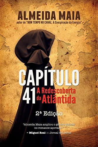 Capitulo 41: A Redescoberta Da Atlantida (Paperback): Almeida Maia