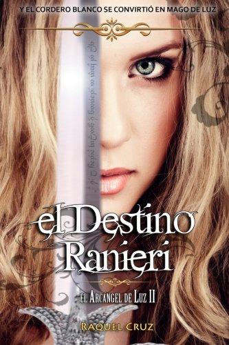 9781522972693: El destino Ranieri: El arcángel de luz II (Volume 2) (Spanish Edition)