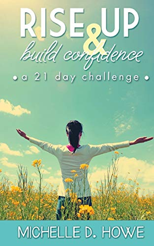 9781522973515: Rise Up and Build Confidence: a 21-Day Challenge