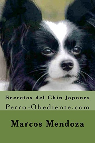 9781522973621: Secretos del Chin Japones: Perro-Obediente.com (Spanish Edition)