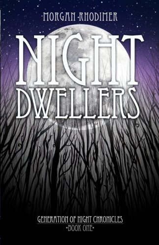 9781522973843: Night Dwellers (Generation Of Night Chronicles) (Volume 1)