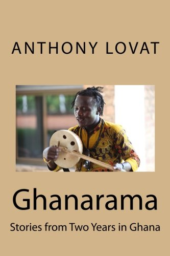 9781522974079: Ghanarama: Stories from Two Years in Ghana