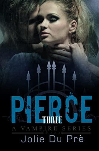 9781522975878: Pierce: A Vampire Series: Novella 3 (Volume 3)