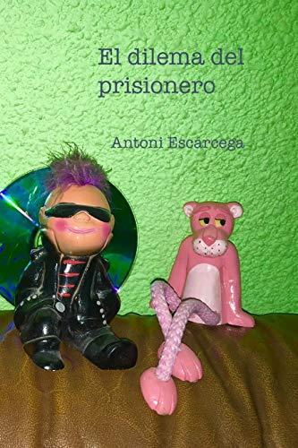 El Dilema del Prisionero: Escarcega, Antoni