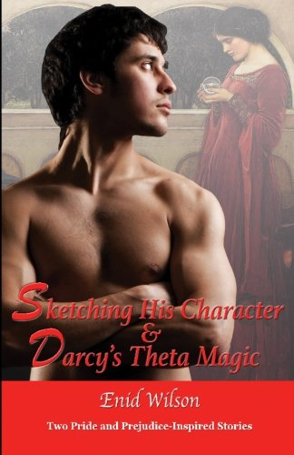 9781522979340: Sketching His Character and Darcy's Theta Magic: Steamy Darcy Box Set