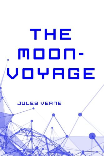 9781522981374: The Moon-Voyage
