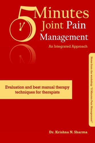 9781522982180: 5 Minutes Joint Pain Management: An Integrated Approach: Evaluation and best manual therapy techniques for therapists