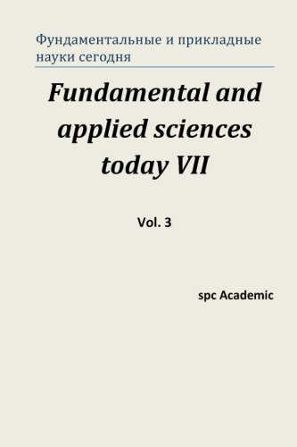 9781522984658: Fundamental and applied sciences today VII. Vol. 3: Proceedings of the Conference. North Charleston, 21-22.12.2015 (Volume 3) (Russian Edition)