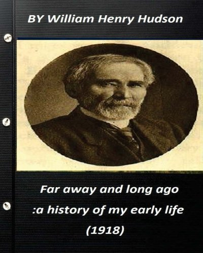 9781522985945: Far away and long ago : a history of my early life (1918) by William Henry Hudso