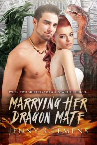 Marrying Her Dragon Mate: A Forbidden Romance: Jenny Clemens