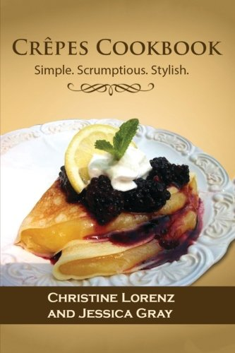 9781522986232: Crepes Cookbook