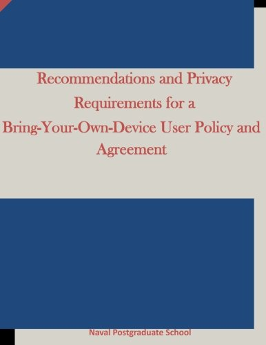 9781522986287: Recommendations and Privacy Requirements for a Bring-Your-Own-Device User Policy and Agreement