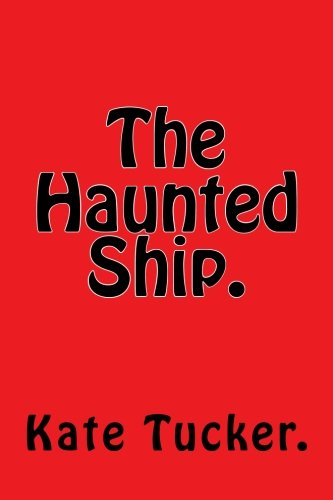 The Haunted Ship. (Paperback): Kate Tucker