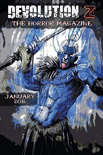 9781522988120: Devolution Z January 2016: The Horror Magazine (Volume 6)