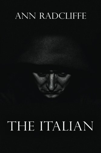 9781522988304: The Italian: Or the Confessional of the Black Penitents