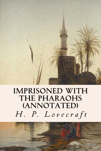9781522988601: Imprisoned with the Pharaohs (annotated)