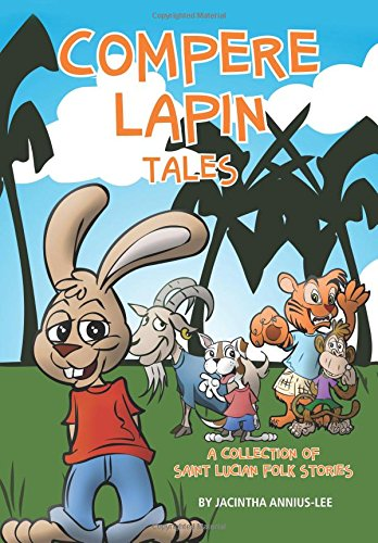 9781522989219: Compere Lapin Tales: A Collection of Saint Lucian Folk Stories