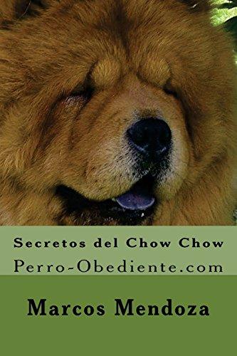 9781522989301: Secretos del Chow Chow: Perro-Obediente.com (Spanish Edition)