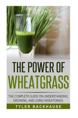 9781522989684: The Power of Wheatgrass