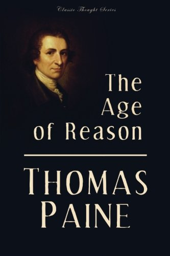 9781522990246: The Age of Reason (Classic Thought Series)