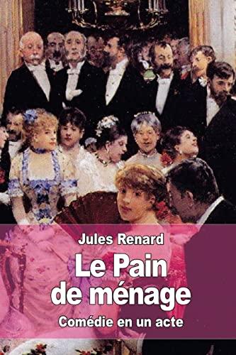 9781522990956: Le Pain de ménage (French Edition)