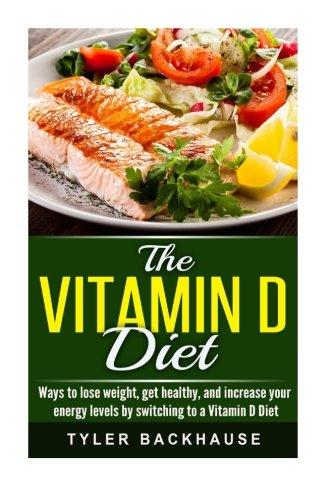 9781522991267: The Vitamin D Diet