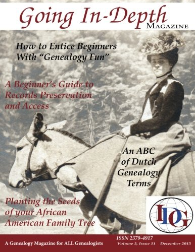 9781522996552: Going In-Depth Magazine: December 2015: A Genealogy Magazine for ALL Genealogists (Volume 35)